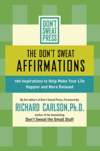 The Don't Sweat Affirmations By Richard Carlson