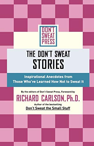 The Don't Sweat Stories By Richard Carlson