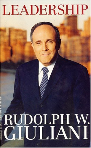 Leadership Through the Ages By Rudolph W Giuliani
