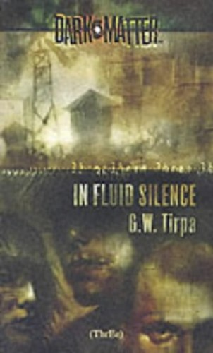 In Fluid Silence By G.W. Tirpa