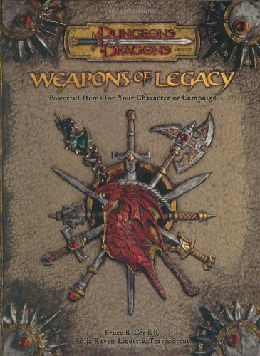 Weapons of Legacy By Bruce R. Cordell