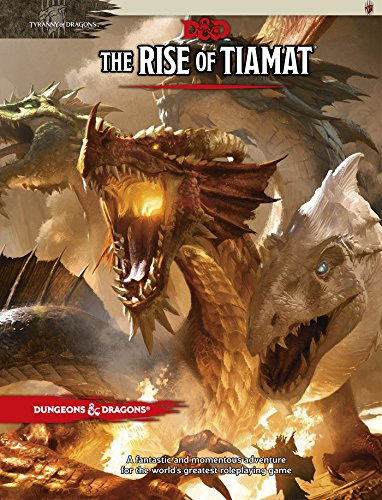 Dungeons & Dragons: Tyranny of Dragons The Rise of Tiamat By Wizards of the Coast