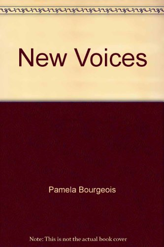 New Voices By Pamela Bourgeois