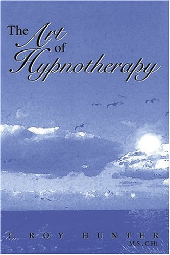 Art of Hypnotherapy By Roy Hunter