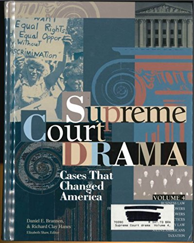 Supreme Court Drama: Cases That Changed America: 004 By Richard Clay Hanes