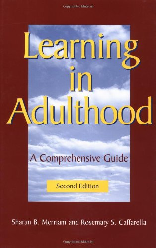 Learning in Adulthood By Sharan B. Merriam