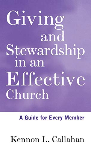 Giving and Stewardship in an Effective Church By Kennon L. Callahan