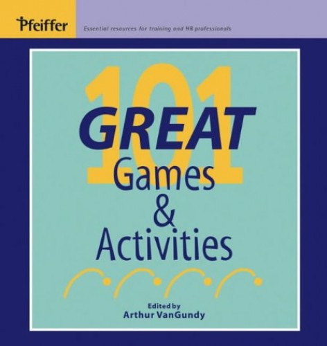 101 Great Games and Activities By Arthur B. VanGundy