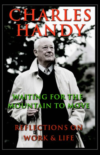 Waiting for the Mountain to Move By Charles Handy