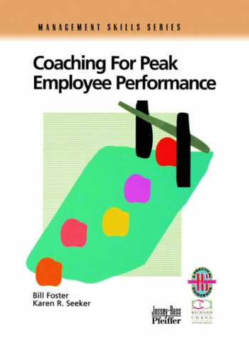 Coaching for Peak Employee Performance: A Practical Guide to Supporting Employee Development by Bill Foster
