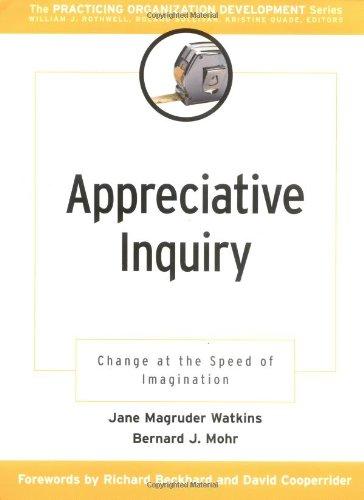 Appreciative Inquiry By Jane Magruder Watkins (Watkins & Kelly, NTL Institute, American University)