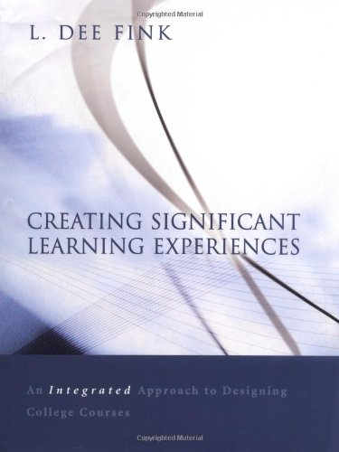 Creating Significant Learning Experiences By L. Fink