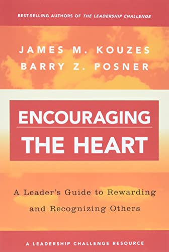 Encouraging the Heart By James M. Kouzes