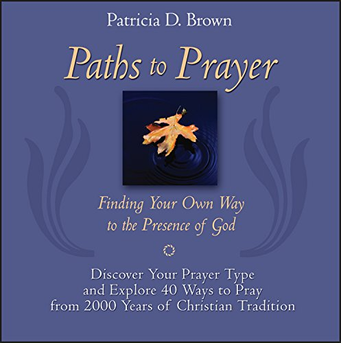 Paths to Prayer By Patricia D. Brown