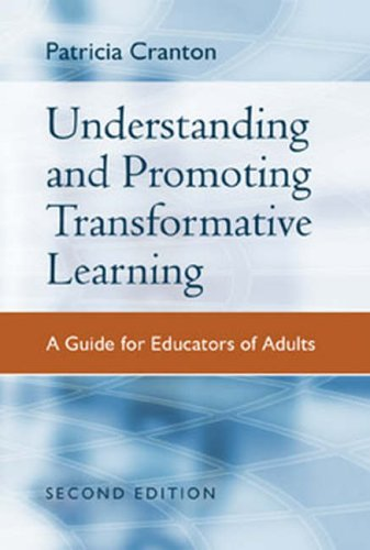 Understanding and Promoting Transformative Learning By Patricia Cranton