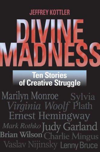 Divine Madness By Jeffrey A. Kottler, Ph.D.