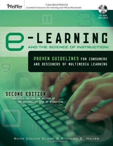 e-Learning and the Science of Instruction By Ruth C. Clark (Clark Training and Consulting)