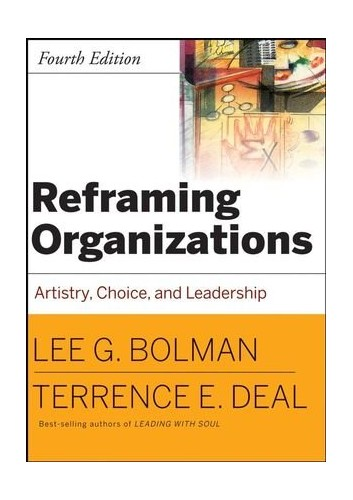 Reframing Organizations By Lee G. Bolman