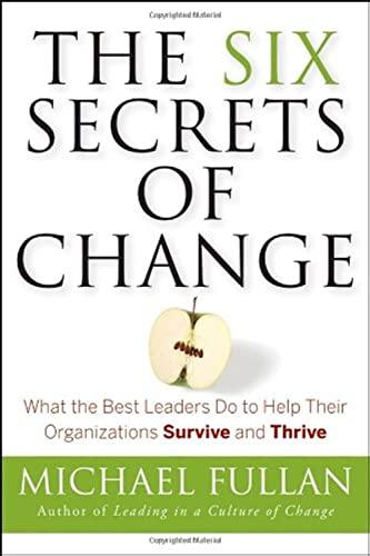 The Six Secrets of Change By Michael Fullan