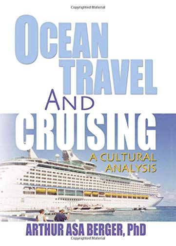 Ocean Travel and Cruising: A Cultural Analysis by Kaye Sung Chon