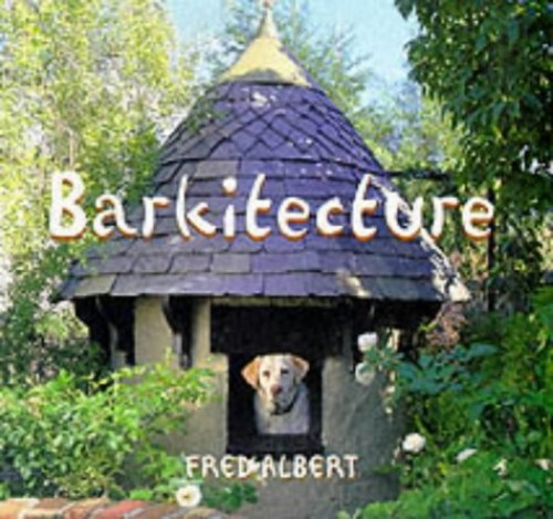 Barkitecture By Fred Albert