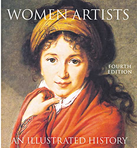Women Artists: An Illustrated History By Nancy G. Heller