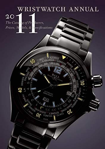 Wristwatch Annual 2011: The Catalog of Producers, Prices, Models, and Specifications By Edited by Peter Braun