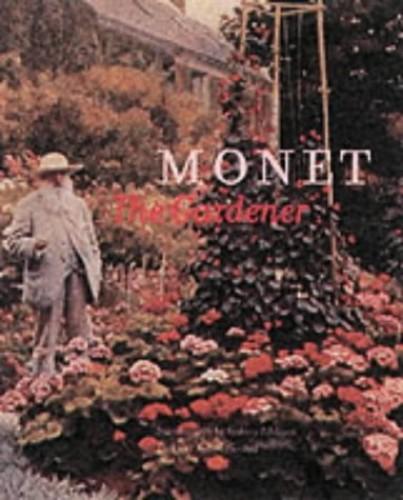 Monet the Gardener By Robert Gordon
