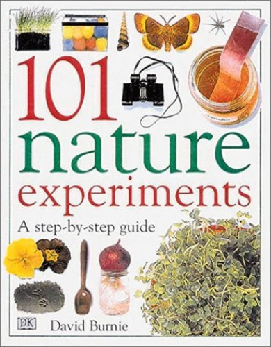 101 Nature Experiments By David Burnie