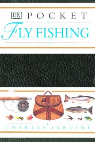 Pocket Fly Fishing By Charles Jardine