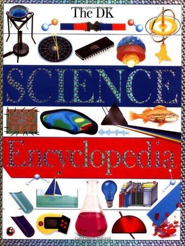 The Dorling Kindersley Science Encyclopedia By Dorling Kindersley Publishing
