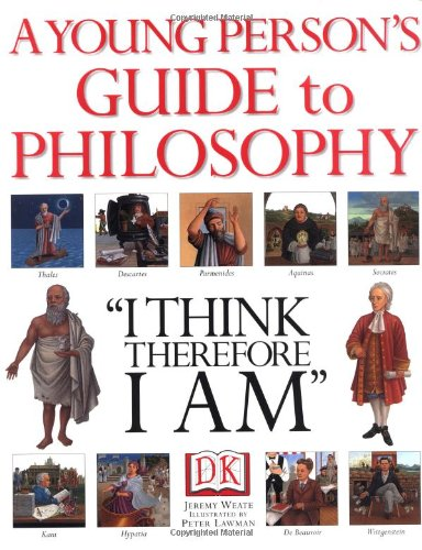 A Young Person's Guide to Philosophy By Jeremy Weate