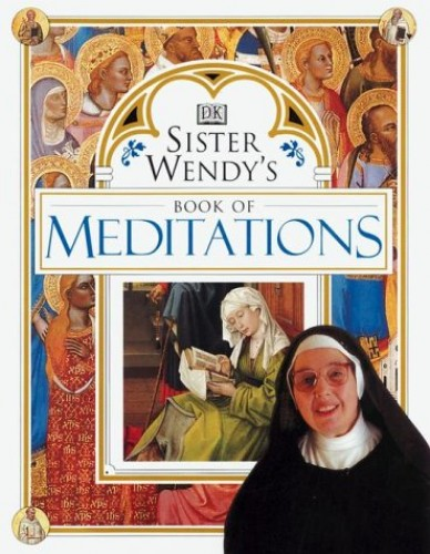 Sister Wendy's Book of Meditations By Sister Wendy Beckett