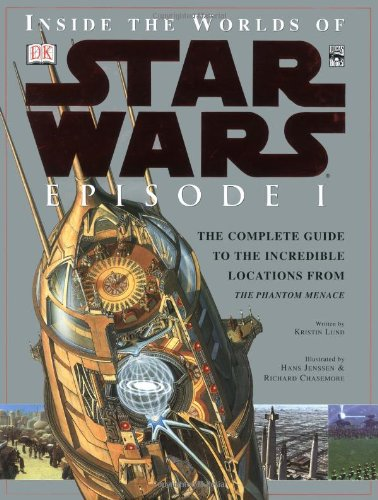 Inside the Worlds of Star Wars Episode I By Kristin Lund