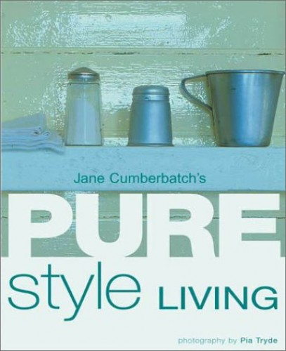 Pure Style Living By Jane Cumberbatch