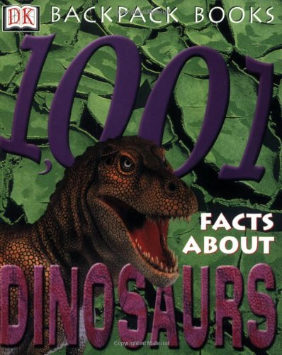1001 Facts About Dinosaurs By Kindersley Dorling