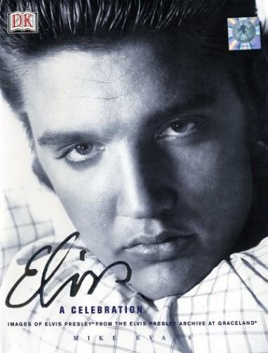 Elvis: a Celebration By Mike Evans