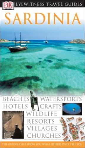 DK Eyewitness Travel Guide: Sardinia By DK Publishing