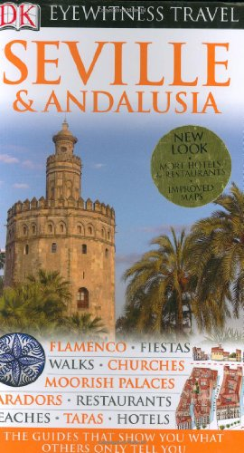 DK Eyewitness Travel Guide: Seville and Andalusia By DK Publishing