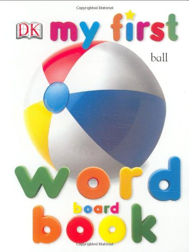 My First Word Board Book By DK Publishing