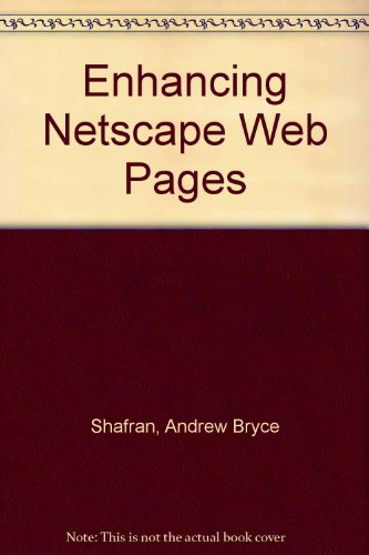 Enhancing Netscape Web Pages By Andrew Bryce Shafran