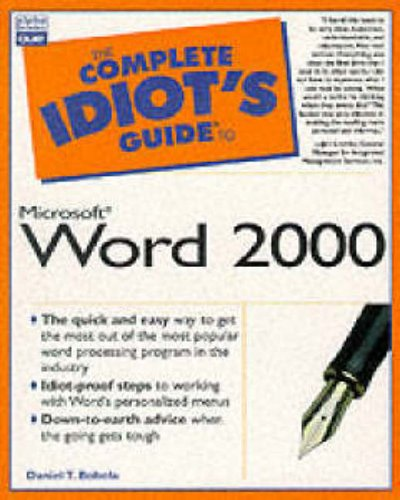The Complete Idiot's Guide to Microsoft Word 2000 by Daniel T. Bobola