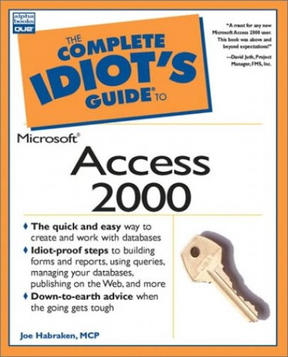 Complete Idiot's Guide to Microsoft Access 2000 by Joe Habraken