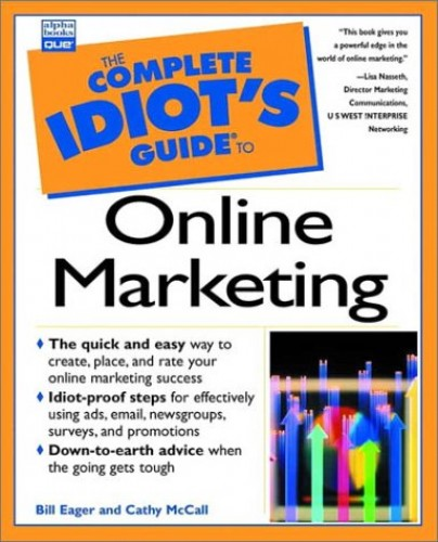 Complete Idiot's Guide to Online Marketing By Bill Eager