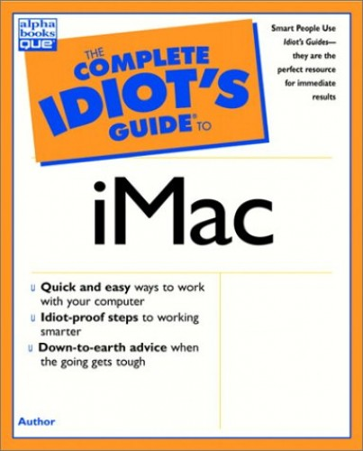 The Complete Idiot's Guide to iMac By Brad Miser