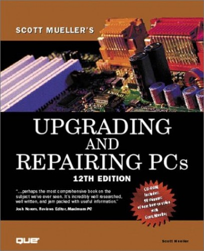Upgrading and Repairing PCs By Scott Mueller