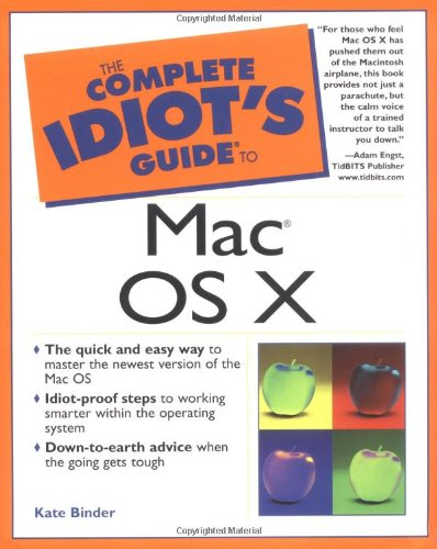 Complete Idiot's Guide to Mac OS X By Kate Binder
