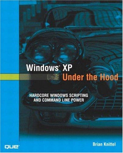 Windows XP Under the Hood By Brian Knittel
