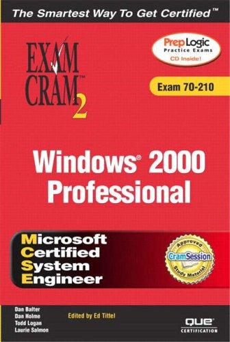 MCSE Windows 2000 Professional Exam Cram 2 (Exam Cram 70-210) By Dan Balter