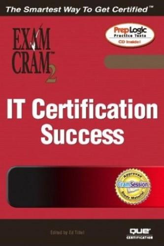 IT Certification Success Exam Cram 2 by Ed Tittel